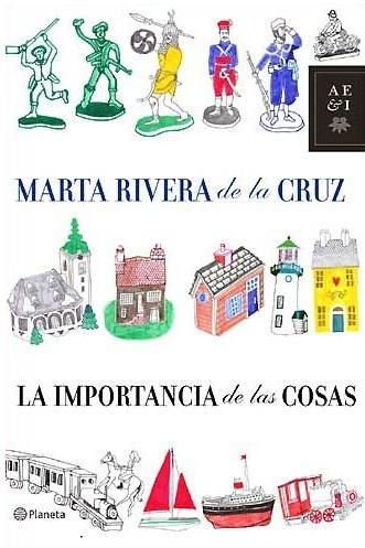 Manuel García Pérez La importancia de las cosas Marta Rivera de la Cruz