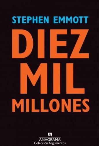 David Casas Peralta Reseña Diez mil millones Stephen Emmott Anagrama 2013